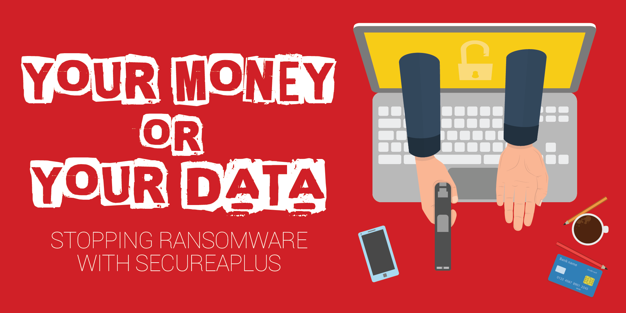 Stopping the Infection & Spread of Ransomware with SecureAPlus
