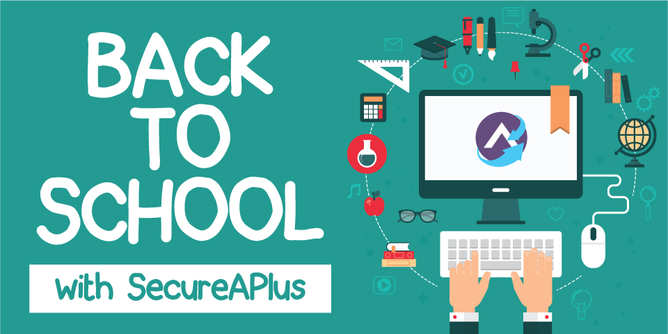 Back to School-Protect Your Computers with SecureAPlus Antivirus for Free
